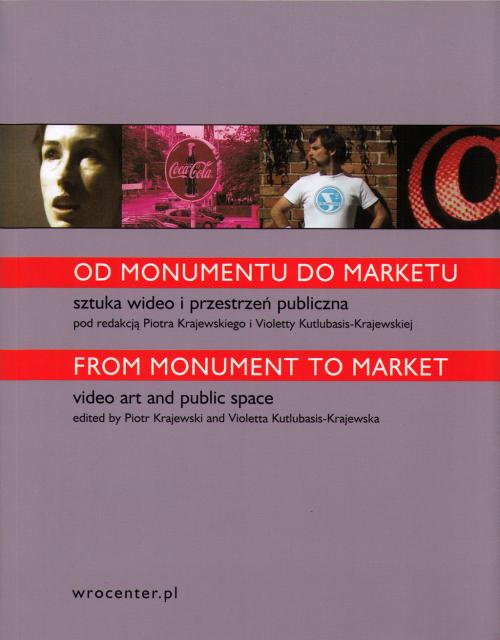 The cover of the publication 'From Monument to Market. Video Art and Public Space' (2005). (photograph: WRO Art Center)